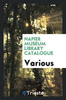 Napier Museum Library Catalogue by Various ~ image
