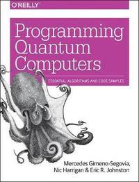 Programming Quantum Computers by Mercedes Gimeno-Segovia
