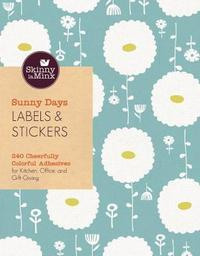 Sunny Days Labels & Stickers: 150 Cheerfully Colorful Adhesives for Kitchen, Office, and Gift-Giving by Skinny Laminx