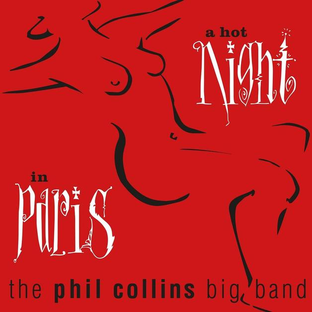 A Hot Night In Paris by THE PHIL COLLINS BIG BAND