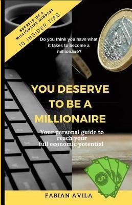 You Deserve To Be A Millionaire by Fabian a Avila