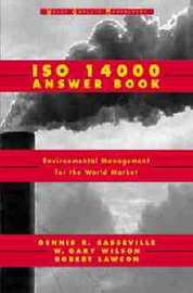 ISO 14000 Answer Book: Environmental Management for the World Market by Dennis R. Sasseville image