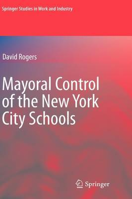 Mayoral Control of the New York City Schools by David Rogers image