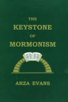 The Keystone of Mormonism by Arza Evans image
