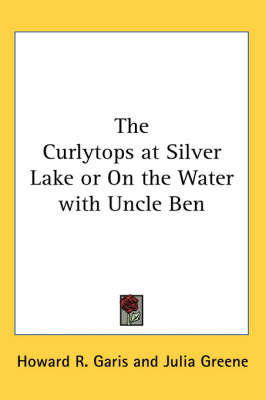 The Curlytops at Silver Lake or On the Water with Uncle Ben by Howard R Garis image