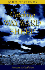 Catching Wayward Sheep by John Odziemek