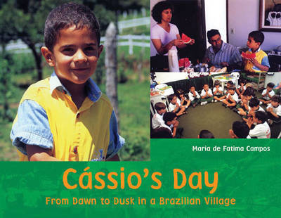 Cassio's Day: From Dawn to Dusk in a Brazilian Village by Maria de Fatima Campos