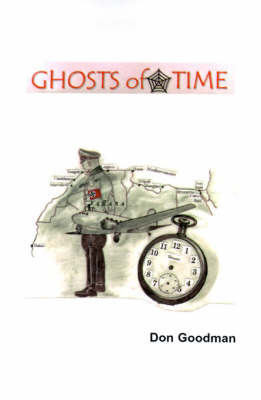 Ghosts of Time by Don Goodman