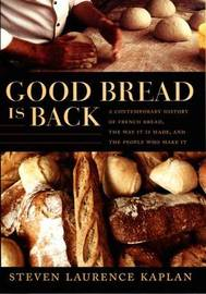 Good Bread Is Back by Steven Laurence Kaplan image