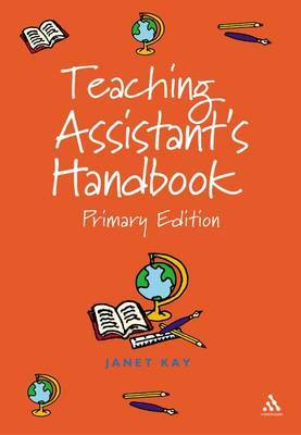 Teaching Assistant's Handbook: Primary Edition by Janet Kay image