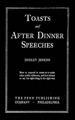 Toasts and After Dinner Speeches by Dudley Jenkins