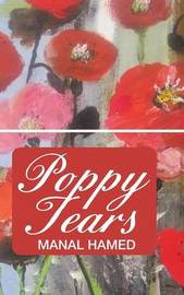 Poppy Tears by Manal Hamed