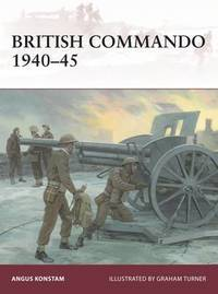 British Commando 1940-45 by Angus Konstam