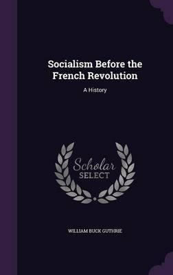 Socialism Before the French Revolution by William Buck Guthrie image