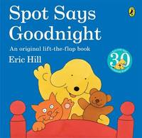 Spot Says Goodnight (Lift the Flap) by Eric Hill image