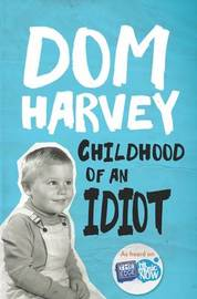 Childhood of an Idiot by Dom Harvey image