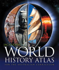 Jacaranda World History Atlas for the Australian Curriculum by Jacaranda