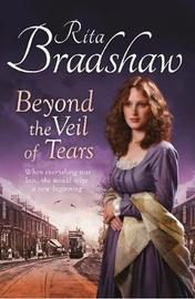Beyond the Veil of Tears by Rita Bradshaw