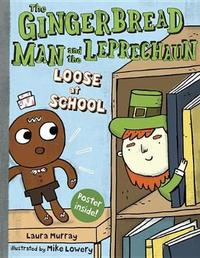 The Gingerbread Man and the Leprechaun Loose at School by Laura Murray image