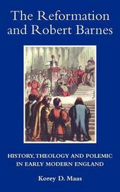 The Reformation and Robert Barnes by Korey D. Maas image