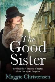 The Good Sister by Maggie Christensen