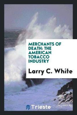 Merchants of Death by Larry C White image