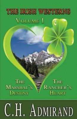 The Irish Westerns Volume 1 by C.H. Admirand