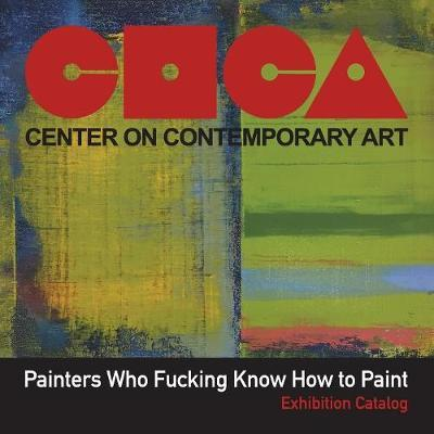 Painters Who Fucking Know How to Paint by Kate Vrijmoet