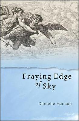 Fraying Edge of Sky by Danielle Hanson