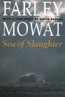 Sea of Slaughter by Farley Mowat image
