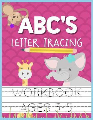 ABC's Letter Tracing Workbook Ages 3-5 by Christina Romero image