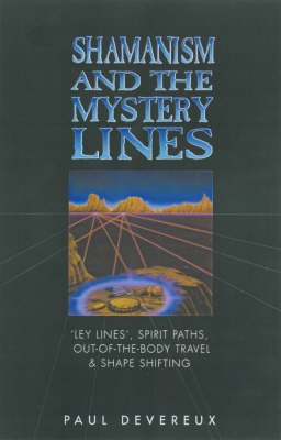 Shamanism and the Mystery Lines by Paul Devereux image