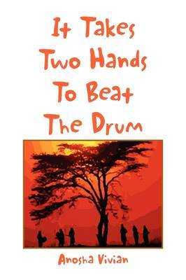 It Takes Two Hands to Beat the Drum by Anosha Vivian image