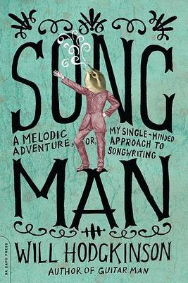Song Man: A Melodic Adventure, or, My Single-minded Approach to Songwriting by Will Hodgkinson image