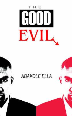 The Good Evil by Adakole Ella