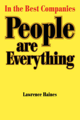 In the Best Companies.... People Are Everything by Lawrence, Haines