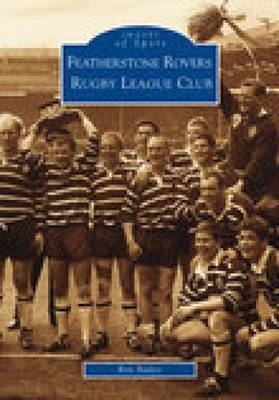 Featherstone Rovers Rugby League Football Club by Ron Bailey
