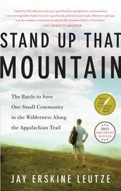 Stand Up That Mountain by Jay Erskine Leutze