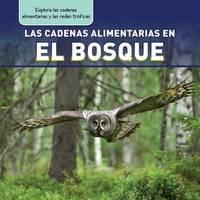 Las Cadenas Alimentarias En El Bosque (Forest Food Chains) by Katie Kawa