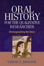Oral History for the Qualitative Researcher by Valerie J. Janesick image