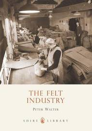 The Felt Industry by Peter Walter image