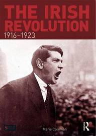 The Irish Revolution, 1916-1923 by Marie Coleman