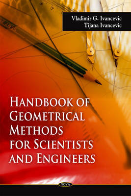 Handbook of Geometrical Methods for Scientists & Engineers by Vladimir G Ivancevic