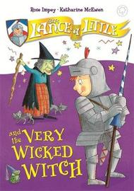 Sir Lance-a-Little and the Very Wicked Witch by Rose Impey