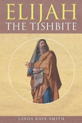 Elijah the Tishbite by Linda Kaye Smith image