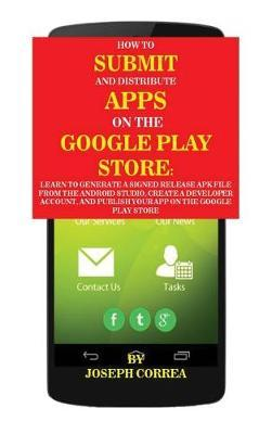 How to Submit and Distribute Apps on the Google Play Store by Joseph Correa image