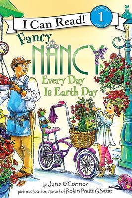 Fancy Nancy: Every Day Is Earth Day by Jane O'Connor