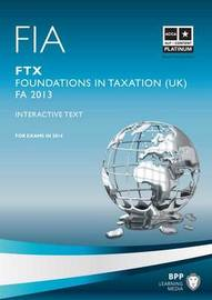 FIA Foundations in Taxation FTX: Study Text: FTX by BPP Learning Media