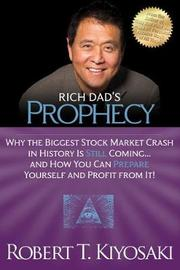 Rich Dad's Prophecy by Robert T. Kiyosaki