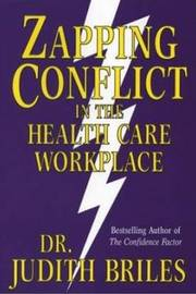 Zapping Conflict in the Health Care Workplace by Judith Briles image